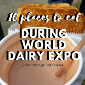 Where to eat in madison during world dairy expo
